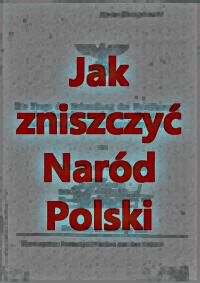 https://krzysztofkopec.pl/cms1/wp-content/uploads/jak_zniszczyc_Narod_Polski.jpg