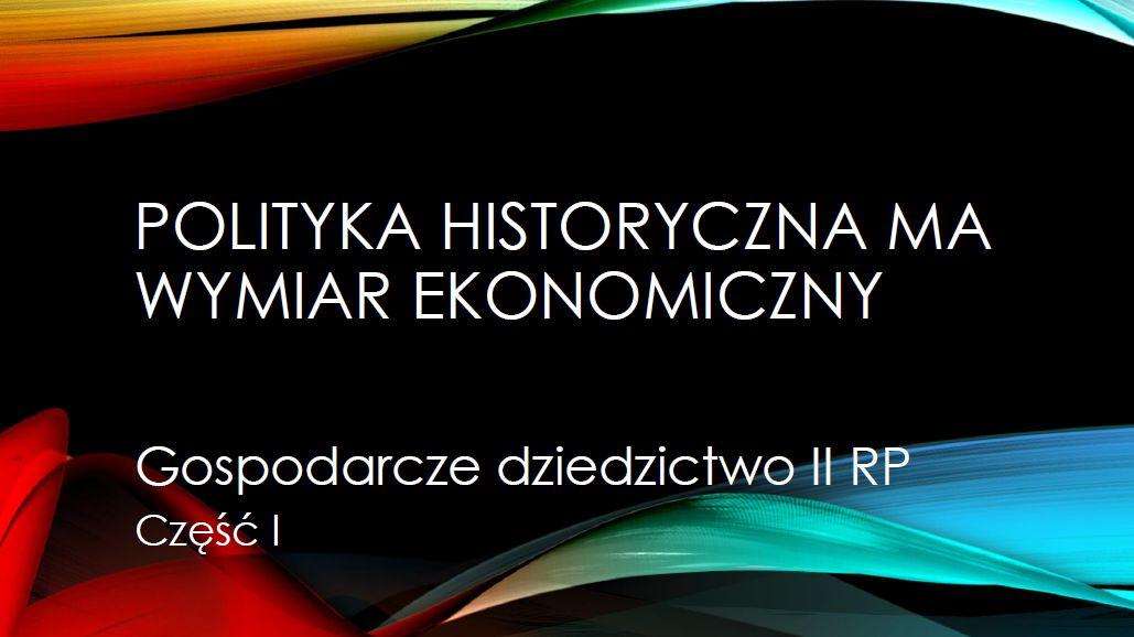 Gospodarcze dziedzictwo II RP - część I