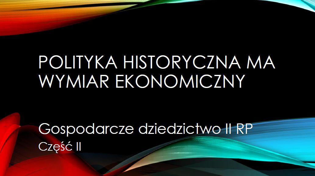 Gospodarcze dziedzictwo II RP - część II